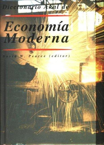 Diccionario Akal de Economía Moderna (Diccionarios) por David W. Pearce (ed.)