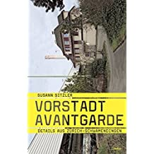 Vorstadt Avantgarde: Details aus Zürich-Schwamendingen by Susann Sitzler (2007-03-05)