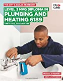 The City & Guilds Textbook: Level 3 NVQ Diploma in Plumbing and Heating 6189 Units 30...