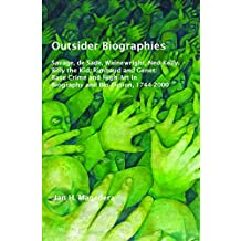 Outsider Biographies: Savage, de Sade, Wainewright, Ned Kelly, Billy the Kid, Rimbaud and Genet: Base Crime and High Art in Biography and Bi (Textxet: Studies in Comparative Literature)