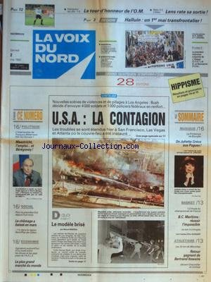 VOIX DU NORD (LA) [No 14882] du 02/05/1992 - USA - LA CONTAGION - NOUVELLES SCENES DE VIOLENCES ET DE PILLAGES A LOS ANGELES - MAASTRICHT - L'EMPLOI ET BEREGOVOY - LE PLUS GRAND MARCHE DU MONDE - DE JULIETTE GRECO AUX POGUES - LES SPORTS - BASKET - ATHLETISME - FOOT