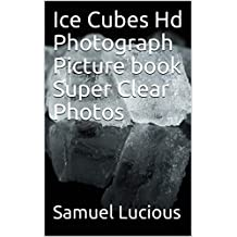 Ice Cubes Hd Photograph Picture book Super Clear Photos (English Edition)