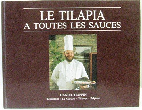 Le Tilapia à toutes les sauces par Goffin