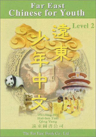 Far East Chinese for Youth: Level 2