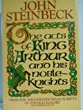 The Acts of King Arthur and His Noble Knights by John Steinbeck (1983-04-30)