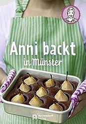 Anni backt in Münster: mit 33 Rezepten, Münster-Impressionen & Illustrationen