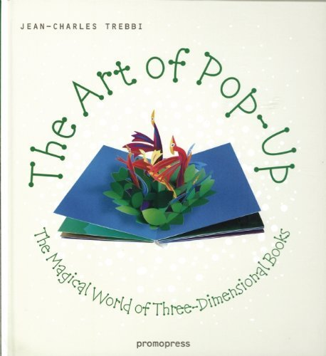 The Art of Pop Up: The Magical World of Three-Dimensional Books by Trebbi, Jean-Charles (2013) Hardcover