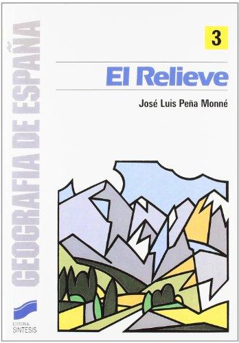 Relieve, El (Coleccion Geografia de Espa~na) por Jose Luis Pea Monne, Jose Luis Peena Monne