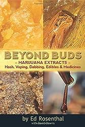 Beyond Buds: Marijuana Extracts-Hash, Vaping, Dabbing, Edibles & Medicines.