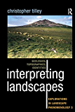 Interpreting Landscapes: Geologies, Topographies, Identities; Explorations in Landscape Phenomenology 3