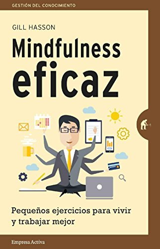 Mindfulness eficaz (Gestión del conocimiento) por Gill Hasson