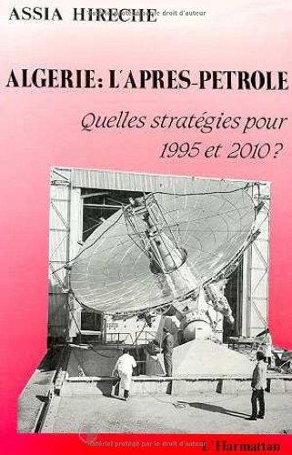 Algérie : l'après-pétrole : Quelles straté...