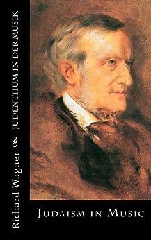 Judenthum in der Musik: Judentum in der Musik (English Edition) von [Wagner, Richard]