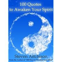 100 Quotes to Awaken Your Spirit