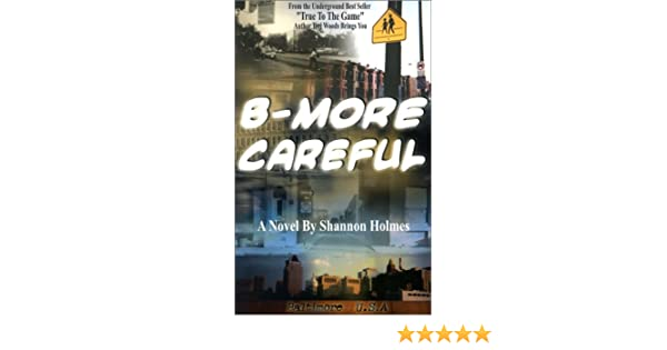 B-MORE CAREFUL SHANNON HOLMES EBOOK DOWNLOAD