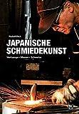 Japanische Schmiedekunst: Werkzeuge • Messer • Schwerter