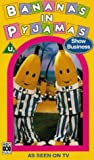 Picture Of Bananas In Pyjamas: Show Business [VHS]