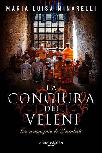 La congiura dei veleni (La compagnia di Benedetto Vol. 1)