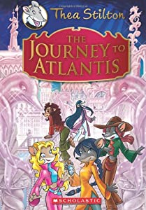 Thea Stilton: The Journey to Atlantis (Geronimo Stilton: Thea Stilton)