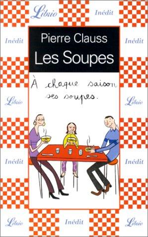 Les Soupes : A chaque saison ses soupes par Pierre Clauss