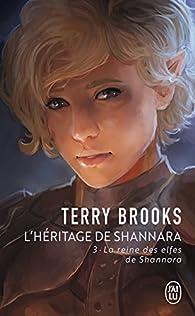 L'Héritage de Shannara, Tome 3 : La Reine des elfes de Shannara par Terry Brooks