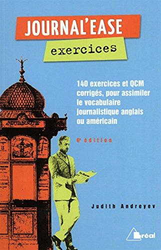 Journal'ease exercices : Tous les mots qu'il vous faut pour lire aisment un journal anglais ou amricain