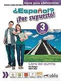 ¿Español? ¡Por supuesto! 3-A2+ - libro del alumno (Métodos - Adolescentes - Español Por Supuesto - Nivel A2+)