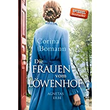 Die Frauen vom Löwenhof - Agnetas Erbe: Roman (Die Löwenhof-Saga 1)