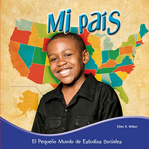 Mi pais / My Parents (El Pequeño Mundo De Estudios Sociales (Little World Social Studies))