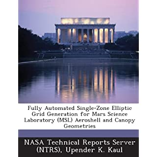 Fully Automated Single-Zone Elliptic Grid Generation for Mars Science Laboratory (Msl) Aeroshell and Canopy Geometries
