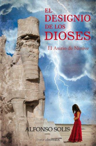 """El designio de los dioses """"El asirio de Nínive"""" (Spanish Edition)"""
