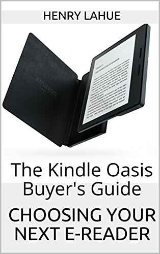 Choosing Your Next E-Reader: The Kindle Oasis Buyers Guide ...
