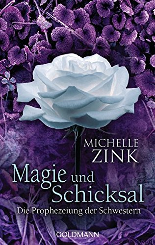 Die Prophezeiung der Schwestern - Magie und Schicksal (Die Prophezeiung der Schwestern (Reihe), Band 3)