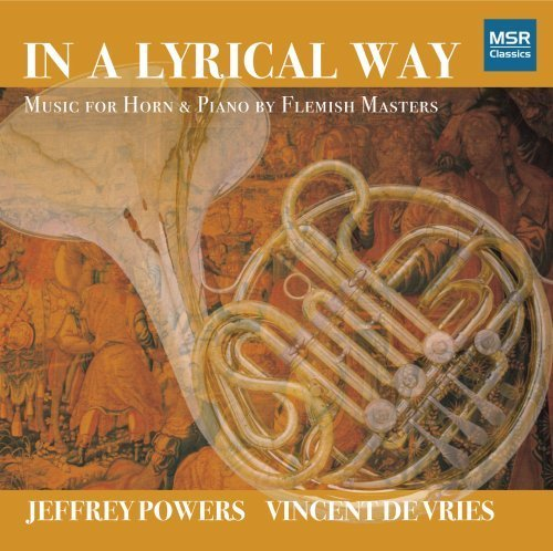 in-a-lyrical-way-music-for-horn-and-piano-by-flemish-masters-by-jeffrey-powers-horn-vincent-devries-