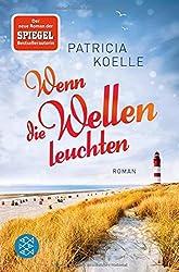 Wenn die Wellen leuchten: Roman (Nordsee-Trilogie)