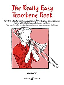 Really Easy Trombone Book: (With Piano) (Faber Edition)
