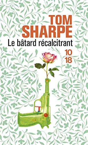 Le bâtard récalcitrant par Tom SHARPE