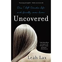 Uncovered: How I Left Hasidic Life and Finally Came Home (English Edition)