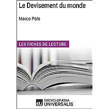 Le Devisement du monde de Marco Polo: Les Fiches de lecture d'Universalis (French Edition)