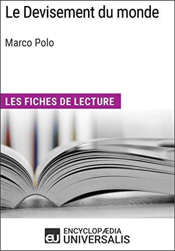 Le Devisement du monde de Marco Polo: Les Fiches de lecture d'Universalis