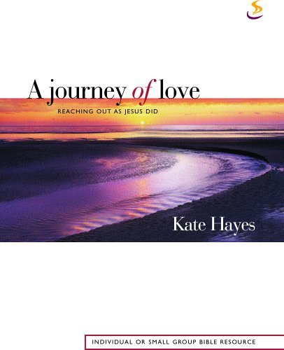 Journey of Love, A: Reaching Out as Jesus Did by Kate Hayes (3-Nov-2003) Paperback