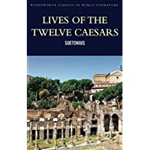Lives of the Twelve Caesars (Wadsworth Classics of World Literature)