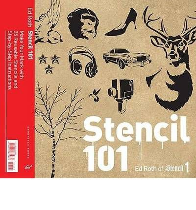 stencil-101-make-your-mark-with-25-reusable-stencils-and-step-by-step-instructions-by-roth-ed-author