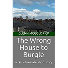 The Wrong House to Burgle: a Dark Teesside short story