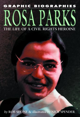 Rosa Parks: The Life of a Civil Rights Heroine