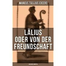 Lälius oder von der Freundschaft - Laelius de amicitia