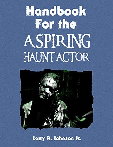 Handbook For the Aspiring Haunt Actor (English Edition)