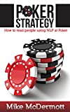 Poker Strategy: How To Read People Using NLP At Poker