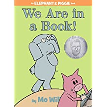We Are in a Book! (An Elephant and Piggie Book).