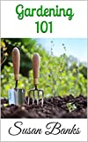 Gardening: The Ultimate Guide For Beginners Learning To Garden